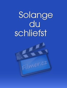 Solange du schliefst download