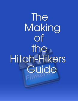 The Making of the Hitch-Hikers Guide to the Galaxy
