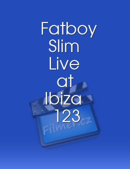 Fatboy Slim Live at Ibiza 123