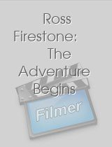 Ross Firestone: The Adventure Begins