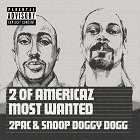 Tupac Shakur feat. Snoop Dogg: 2 of Amerikaz Most Wanted