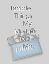 Terrible Things My Mother Told Me