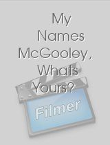 My Names McGooley Whats Yours?