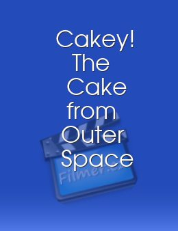 Cakey! The Cake from Outer Space
