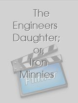 The Engineers Daughter; or Iron Minnies Revenge