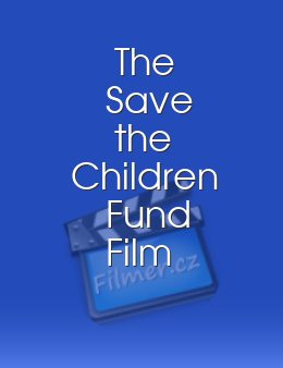 The Save the Children Fund Film