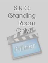 S.R.O Standing Room Only