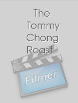 The Tommy Chong Roast