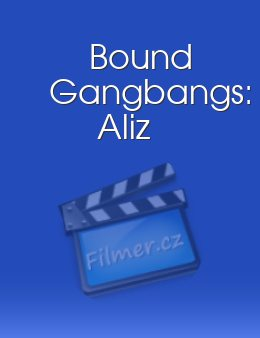 Bound Gangbangs: Aliz