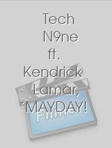 Tech N9ne ft Kendrick Lamar ¡MAYDAY! & Kendall Morgan Fragile