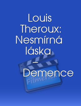 Louis Theroux: Nesmírná láska – Demence download