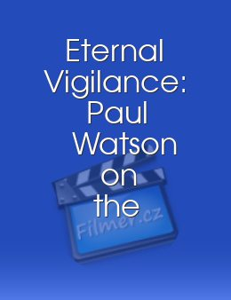 Eternal Vigilance: Paul Watson on the Front Lines