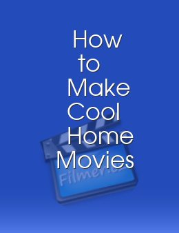 How to Make Cool Home Movies download