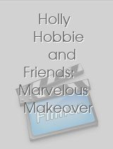 Holly Hobbie and Friends Marvelous Makeover