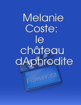 Melanie Coste: le château dAphrodite download