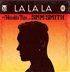 Naughty Boy feat. Sam Smith - La La La