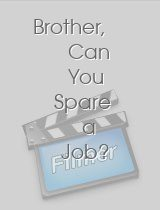 Brother Can You Spare a Job?