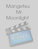 Mangetsu: Mr. Moonlight