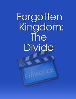 Forgotten Kingdom The Divide