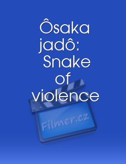 Ôsaka jadô: Snake of violence download