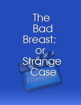 The Bad Breast; or Strange Case of Theda Lange