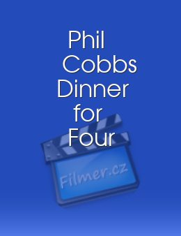 Phil Cobbs Dinner for Four
