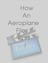 How An Aeroplane Flies Part I