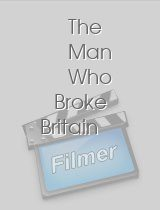 The Man Who Broke Britain download