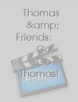 Thomas & Friends Go Go Thomas!