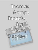 Thomas & Friends: Big Bang Surprise