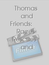 Thomas and Friends Races Rescues and Runaways