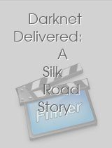 Darknet Delivered: A Silk Road Story