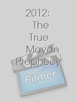2012 The True Mayan Prophecy
