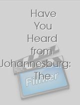 Have You Heard from Johannesburg: The New Generation