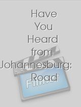 Have You Heard from Johannesburg: Road to Resistance