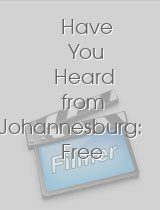 Have You Heard from Johannesburg: Free at Last