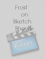 Frost on Sketch Shows
