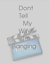 Dont Tell My Wife Im Banging My Secretary