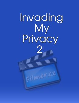 Invading My Privacy 2