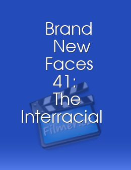 Brand New Faces 41 The Interracial Edition