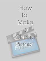 How to Make a Cheap Porno