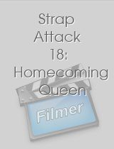 Strap Attack 18 Homecoming Queen
