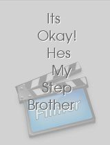 Its Okay! Hes My Step Brother 5