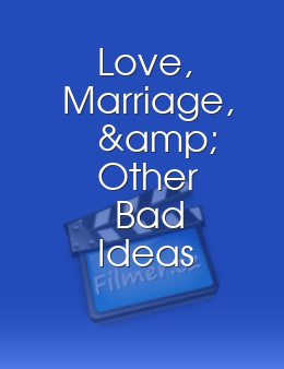 Love, Marriage, & Other Bad Ideas download