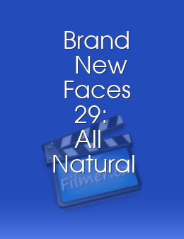Brand New Faces 29 All Natural Edition