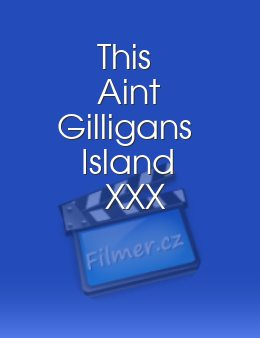 This Aint Gilligans Island XXX download