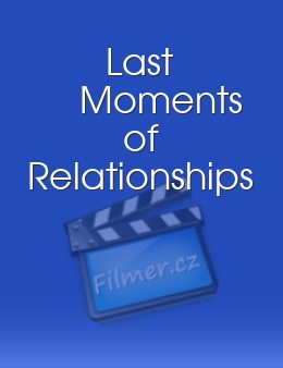 Last Moments of Relationships download