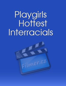 Playgirls Hottest Interracials