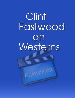 Clint Eastwood on Westerns
