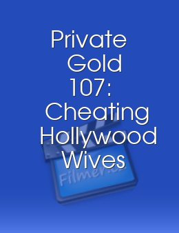 Private Gold 107: Cheating Hollywood Wives